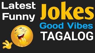 Download Latest Funny Jokes | Good Vibes (Tagalog)