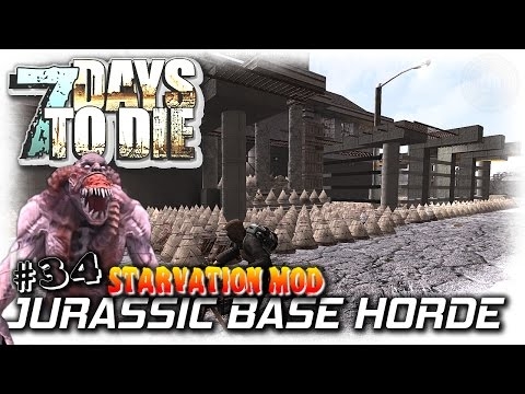 7 Days To Die | Starvation Mod | So Much Loot Jurassic Base Horde | EP34 | Let's Play 7DTD Gameplay