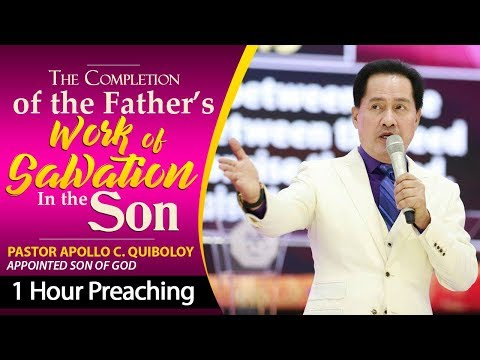 'The Completion of the Father's Work of Salvation in the Son' by Pastor Apollo C. Quiboloy