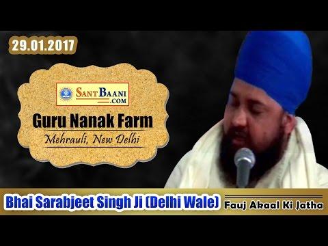 'FAUJ AKAAL KI' ki Jatha Bhai Sarabjit Singh Ji (Delhi Wale)   Guru Nanak Farm, Mehruali, New Delhi