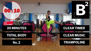 B2 #2 [TRAMPOLINE] - Bodyweight Workout Blocks - 20 minutes [TOTAL BODY] [CLEAR MUSIC & TIMERS]