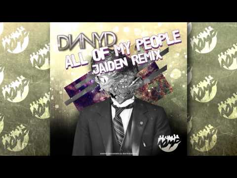 DNNYD - All Of My People (JAIDEN Remix) [OUT NOW!]
