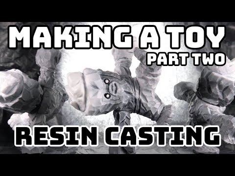 How to Make a Toy - Moldmaking and Resin Casting Part Two