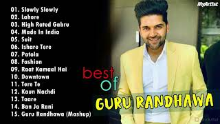 GURU RANDHAWA Top 20 hits Songs Best Of Guru Randhawa Bollywood Party SOnGs LateSt SoNGs 2019
