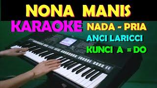 NONA MANIS - KARAOKE NADA COWOK/PRIA | LIRIK,HD