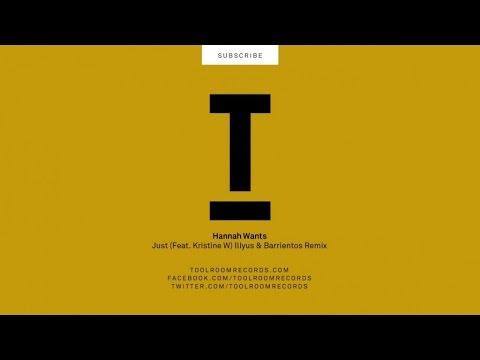 Hannah Wants - Just (ft. Kristine W) Illyus & Barrientos Remix