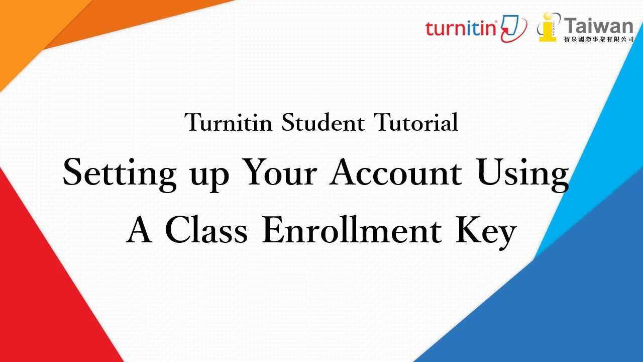 Turnitin Student Tutorial(English version) -02 Setting Up Your Account  Using a Class Enrollment Key