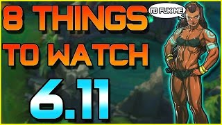 8 THINGS TO WATCH FOR IN PATCH 6.11 | League of Legends