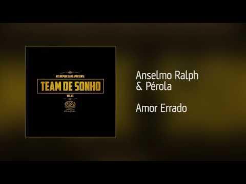 Anselmo Ralph & Pérola - Amor Errado [Áudio]