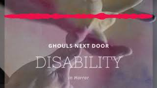 Disability Represented in Horror