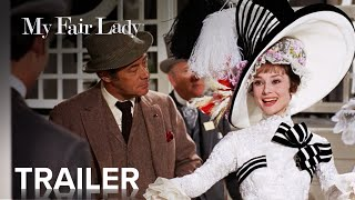 MY FAIR LADY | Official Trailer | Paramount Movies