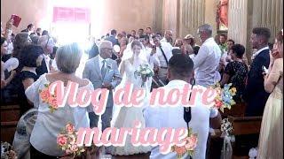 VLOG DE NOTRE MARIAGE - ELYROSE WEDDING