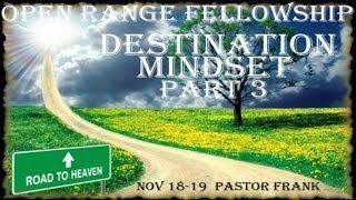 Destination Mindset - Parts 3 and 4