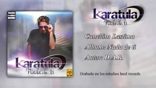 Karatula - Lastima