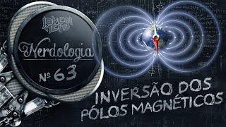 Inversão dos pólos magnéticos | Nerdologia