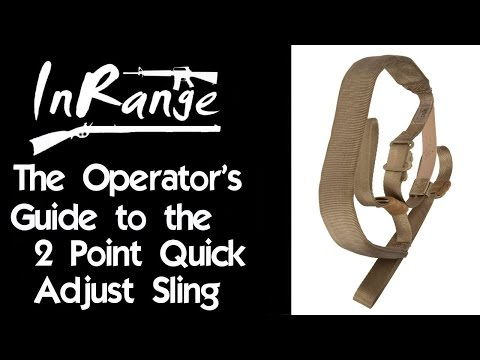 The Operator's Guide to the 2 Point Quick Adjust Sling