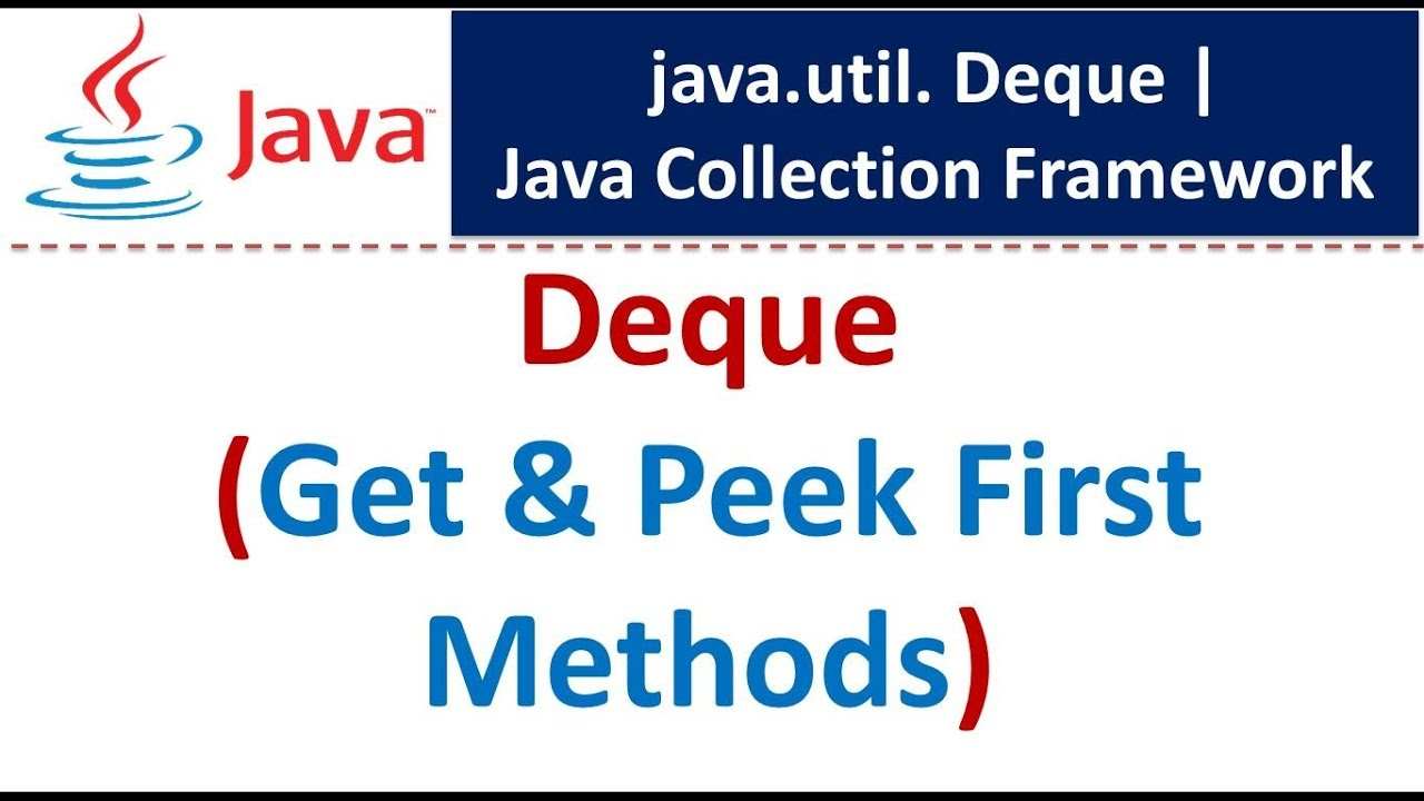 Java Collection Framework Deque Get Peek First Methods Youtube