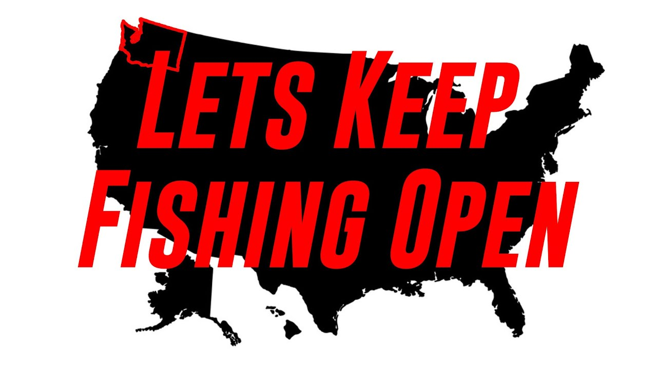 Let's Keep FISHING Open EVERYWHERE!! (Practice Social Distancing.)