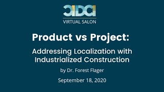 CIDCI Salon: Product vs Project: Addressing Localization with Industrialized Construction