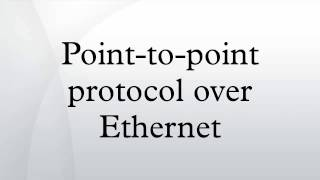 Point-to-point protocol over Ethernet