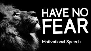 HAVE NO FEAR - Les Brown Motivational Speech