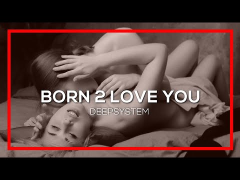 🔴-deepsystem---born-2-love-you-(official-music-video)