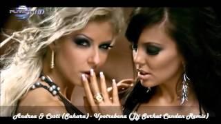 Andrea & Costi (Sahara) - Upotrebena (Dj Serhat Candan Remix) 2016