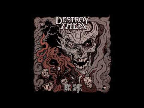 Destroy Them - Use Hate (EP, 2018)