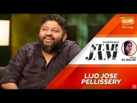 Lijo Jose Pellissery - Star Jam - RJ Salini - CLUB FM 94.3