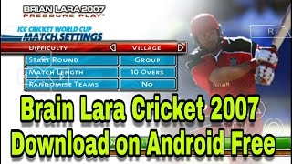 BRIAN LARA CRICKET 2007. How to Download game on android  , (English subtitle )