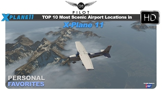 [X-Plane 11] Top 10 Most Scenic Airport Locations in X Plane 11