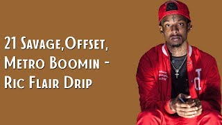 21 Savage Offset Metro Boomin Ric Flair Drip Lyrics.mp3