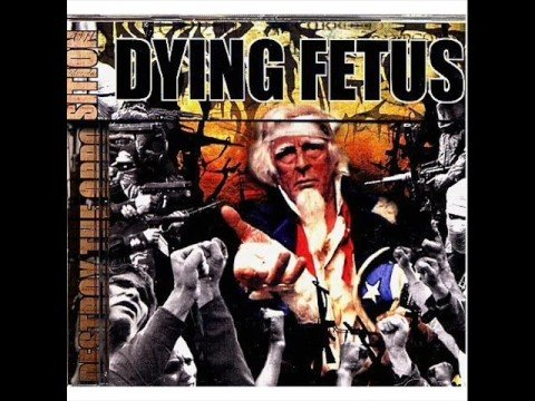 Dying Fetus Destroy the opposition epidemic of hate