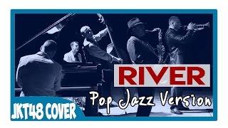 Gambar cover JKT48 - River (Cover By Monicazendrato) Pop Jazz Ver
