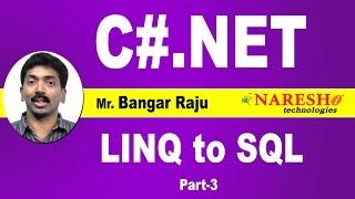 LINQ to SQL Tutorial C# - Part-3 | C#.NET Tutorial | Mr. Bangar Raju