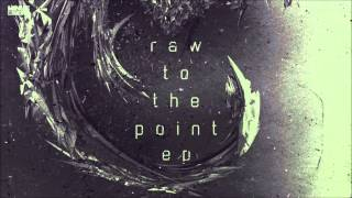 Crypsis - Raw To The Point [HQ Original]