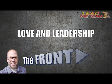 ❤️ Love And Leadership ❤️ | The FRONT #65 | Michael Phillips / Relationship / Leadership / Podcast