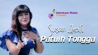SUSAN IROIH - PATUIH TONGGA (OFFICIAL MUSIC VIDEO)