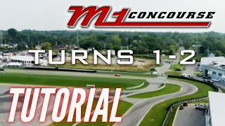 M1 CONCOURSE TURN BY TURN TUTORIAL  |  EPISODE 1  |  TURNS 1-2