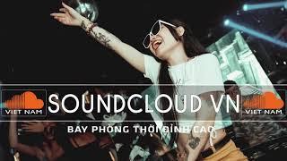 NONSTOP 2020 VINAHOUSE - BAY PHÒNG THỜI ĐỈNH CAO - SOUNDCLOUD VN screenshot 2