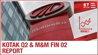 M&M Financial 02: AUM growth to remain flat; Kotak Bank Q2: Loan growth to improve sequentially