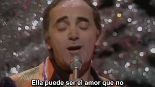 Charles Aznavour She Sub Español