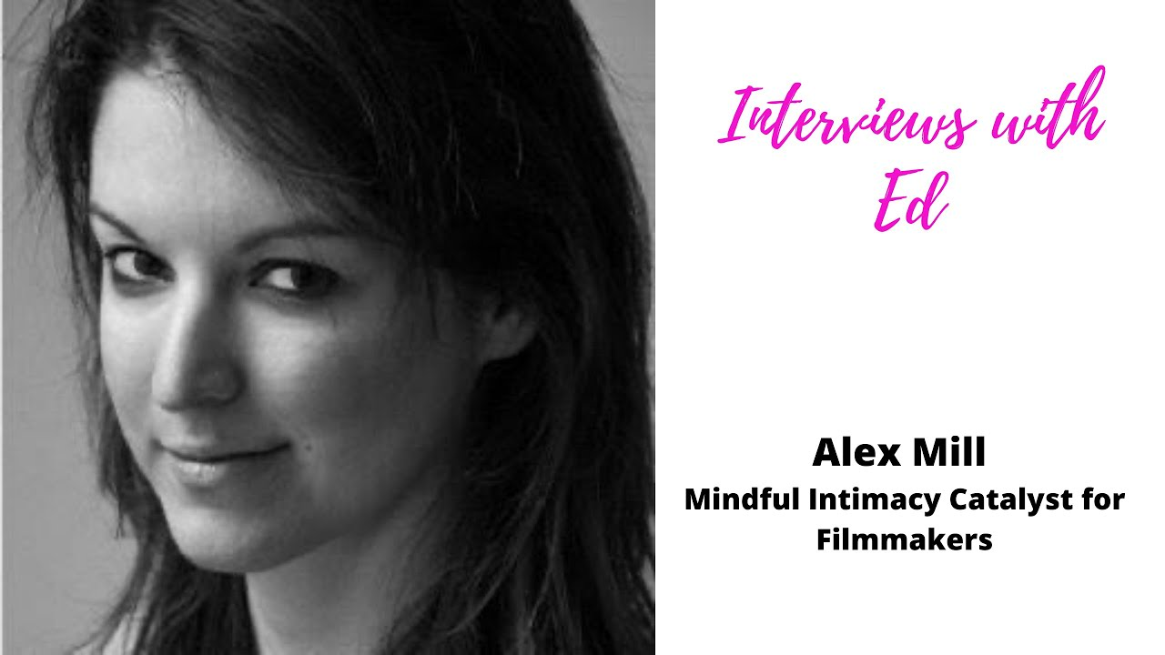 Alex Mill, Mindful Intimacy Catalyst for filmmakers