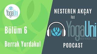 YogaUni Podcast - Bölüm 6 - Nesteren Akçay ve Berrak Yurdakul İle Mindfullness