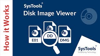 SysTools Disk Image Viewer - Independent Tool to Open & Read Disk Image Files DMG, E01 & DD