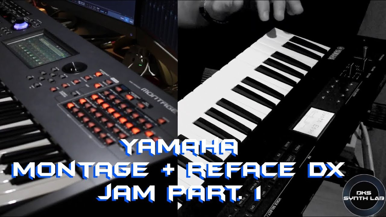 yamaha montage reface dx jam 1 youtube. Black Bedroom Furniture Sets. Home Design Ideas