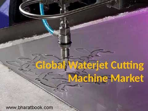Global Waterjet Cutting Machine Market