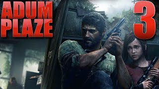 Adum Plaze: The Last of Us: Remastered (Part 3)