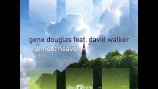 Gene Douglas feat. David Walker - Almost Heaven (Simon Grey Remix)