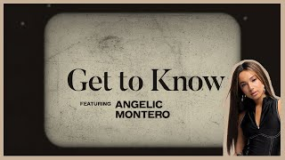 Get To Know Angelic Montero